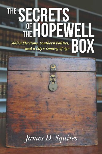 (The Secrets of the Hopewell Box: Stolen Elections, Southern Politics, and a City's Coming of Age)