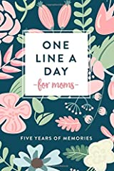 One Line A Day for Moms: Five Years of Memories, 6x9 Diary, Dated and Lined Book Paperback