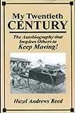 My Twentieth Century, Hazel A. Reed, 1880451298