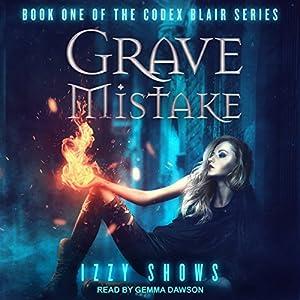 Download audiobook Grave Mistake: Codex Blair Series, Book 1