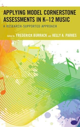 Applying Model Cornerstone Assessments in K–12 Music: A Research-Supported Approach