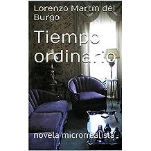 Tiempo ordinario: novela microrrealista (Spanish Edition)