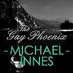 The Gay Phoenix: Appleby, Book 30 | Michael Innes