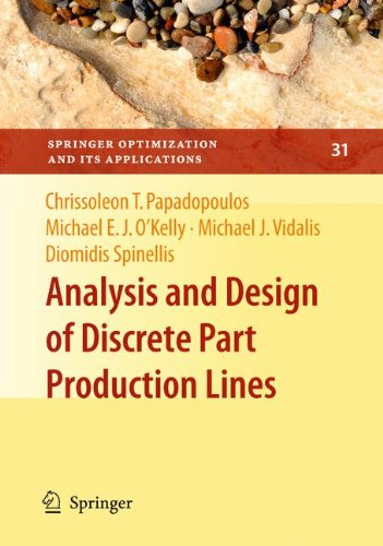 Analysis and Design of Discrete Part Production Lines (Springer Optimization and Its Applications)