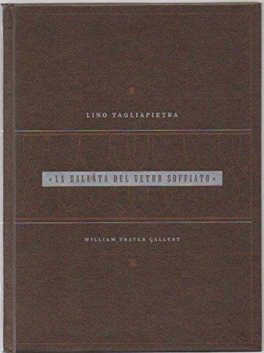 Lino Tagliapietra: La Ballata Del Vetro Soffiato (The Ballad of Glass Blowing) Studio Glass Exhibition - Vetro Glass