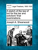 A sketch of the law of tort for the bar and solicitors' final examinations.