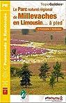 Le Parc naturel régional de Millevaches en Limousin... à pied : 18 promenades & randonnées, 4 sentiers GR de pays par Fédération française de la randonnée pédestre