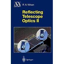 Reflecting Telescope Optics II: Manufacture, Testing, Alignment, Modern Techniques
