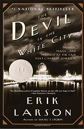 The Devil in the White City: Murder, Magic, and Madness at the Fair That Changed - In Shopping Usa
