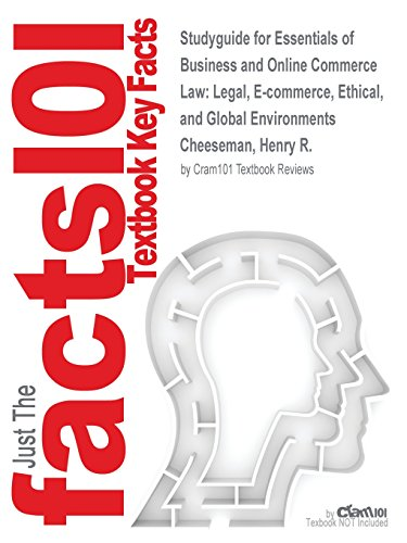 Studyguide for Essentials of Business and Online Commerce Law: Legal, E-commerce, Ethical, and Global Environments by Cheeseman, Henry R., ISBN 9780132269360