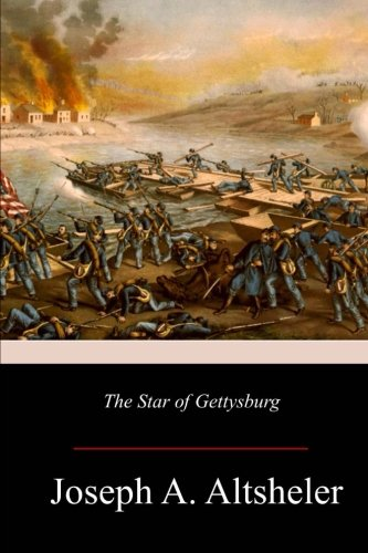 The Star of Gettysburg: A Story of Southern High Tide
