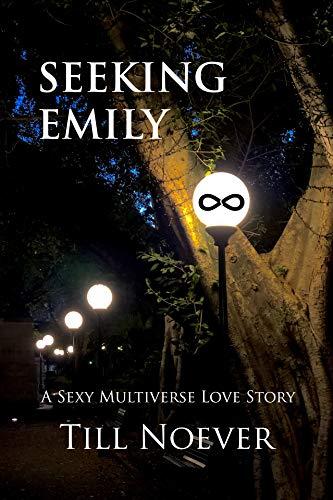Seeking Emily (Broken Infinities Book 3)