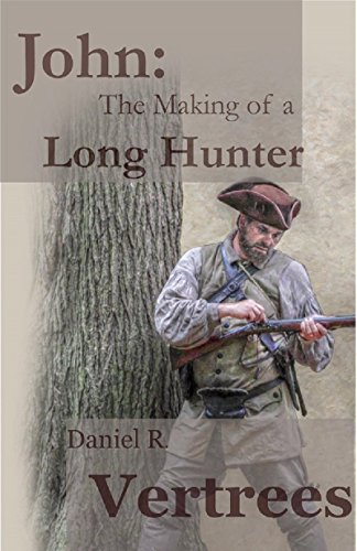 John: The Making of a Long Hunter