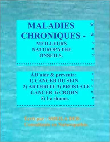Téléchargez les meilleurs ebooks gratuitement MALADIES  CHRONIQUES - MEILLEURS NATUROPATHE ONSEILS. FRENCH Edition. RTF 1475220227