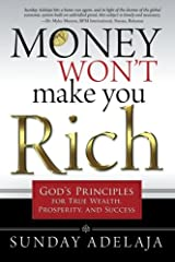 Money Won't Make You Rich: God's Principles for True Wealth, Prosperity, and Success Paperback