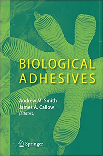 biological adhesives callow james a smith andrew m
