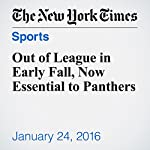 Out of League in Early Fall, Now Essential to Panthers | Zach Schonbrun
