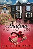 Binding Arbitration, Elizabeth Marx, 1477470735