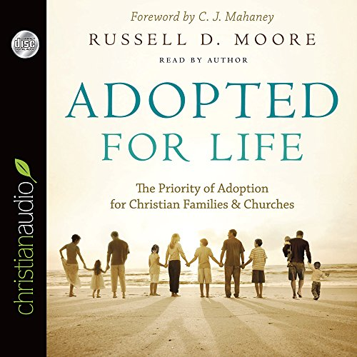 Adopted for Life: The Priority of Adoption for Christian Families and Churches by Brand: Christianaudio Seed