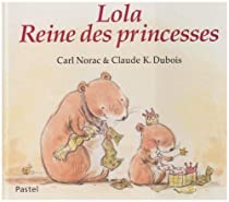 Lola, Reine des princesses par Norac