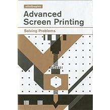 Advanced Screen Printing: Solving Problems