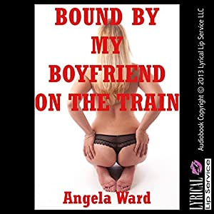 Bound by My Boyfriend on the Train Audiobook