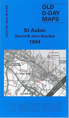 D-Day 40/18 NW St Aubin - Sword & Juno Beaches 1944 1 : 25 000: Militärhistorische Landkarte (D-Day Maps S.)