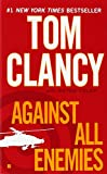 Against All Enemies, Tom Clancy and Peter Telep, 0425246795