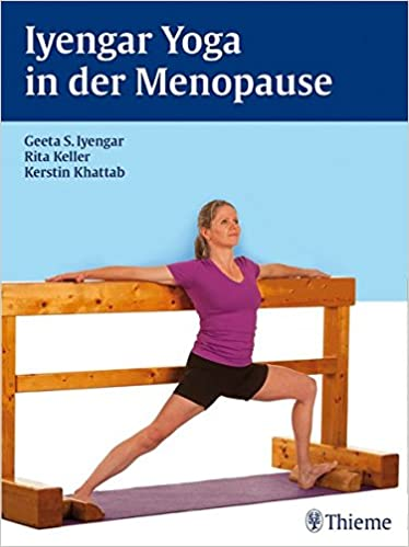 Iyengar-Yoga in der Menopause: Geeta S. Iyengar, Rita Keller ...