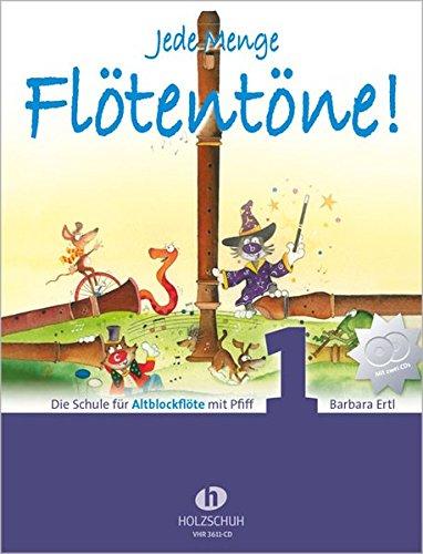 Jede Menge Flötentöne!, Band 1: Die Schule für Altblockflöte mit Pfiff