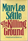 The Killing Ground, Mary Lee Settle, 0374181071