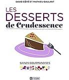 Les desserts de Crudessence: Saines gourmandises