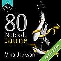 80 Notes de Jaune | Livre audio Auteur(s) : Vina Jackson Narrateur(s) : Sophie Celzo