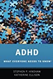 img - for ADHD: What Everyone Needs to Know?? by Stephen P. Hinshaw (2015-11-03) book / textbook / text book