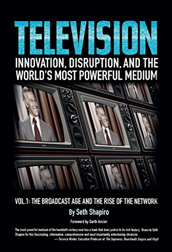 TELEVISION: Innovation, Disruption, And The World's Most Powerful Medium (The Television Series Book 1)
