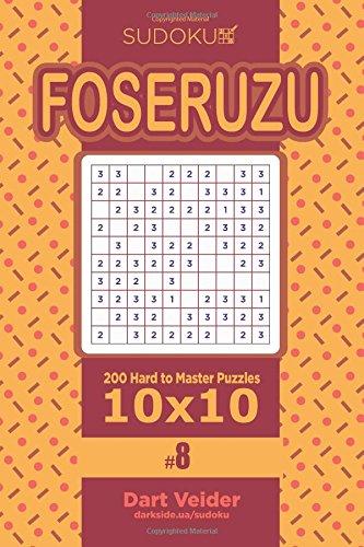 Sudoku Foseruzu - 200 Hard to Master Puzzles 10x10 (Volume 8) pdf epub