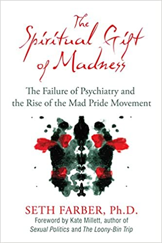 The Spiritual Gift of Madness: The Failure of Psychiatry and the