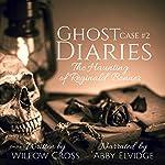 Ghost Diaries, Case #2: The Haunting of Reginald Bonner | Willow Cross