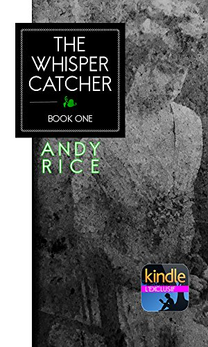 The Whisper Catcher: The Greatest Secret Hidden By History, until Now.]()