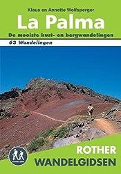 Rother La Palma / druk 3: 63 uitgelezen wandelingen langs de kusten en in de bergen van het Isla Bonita (Rother Wandelgidsen)
