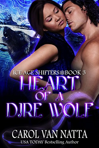 Heart of a Dire Wolf: Ice Age Shifters Book 3 ()