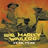 Fy-Ah Fy-Ah: Bob Marley and the Wailers