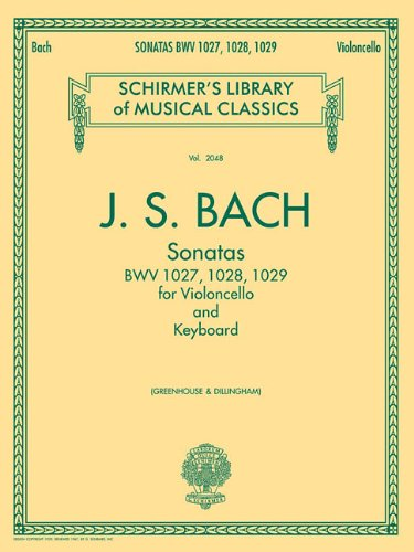 Sonatas for Violoncello and Keyboard BWV 1027, 1028, 1029: Schirmer's Library of Musical Classics, Vol. 2053 ()
