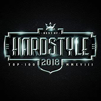 Hardstyle Top 100 Best of 2018 by Various artists on Amazon