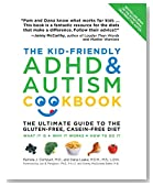 The Kid-Friendly ADHD & Autism Cookbook, Updated and Revised: The Ultimate Guide to the Gluten-Free, Casein-Free Diet