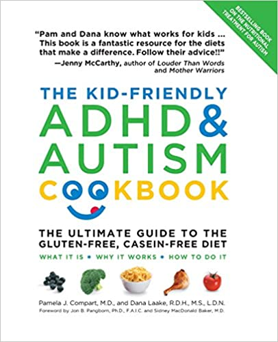 The Kid-Friendly ADHD & Autism Cookbook, Updated and Revised: The Ultimate Guide to the Gluten-Free, Casein-Free Diet - Popular Autism Related Book