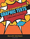Using Content-Area Graphic Texts for Learning : A Guide for Middle-Level Educators, Jaffe, Meryl and Monnin, Katie, 1936700603
