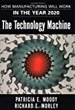 Technology Machine, Patricia E. Moody and Richard E. Morley, 0684837099