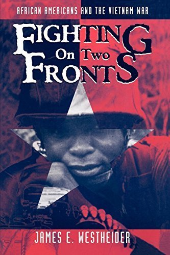 Books : Fighting on Two Fronts: African Americans and the Vietnam War by James E. Westheider (1997-04-01)