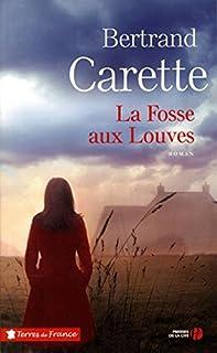 La fosse aux louves, Carette, Bertrand